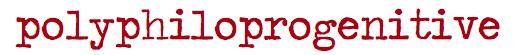 polyphiloprogenitive_longnew