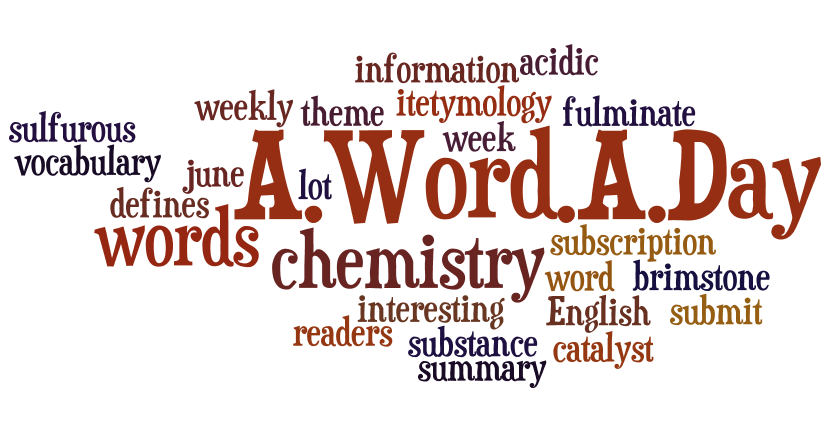 A.Word.A.Day lists words from chemistry – Crastina